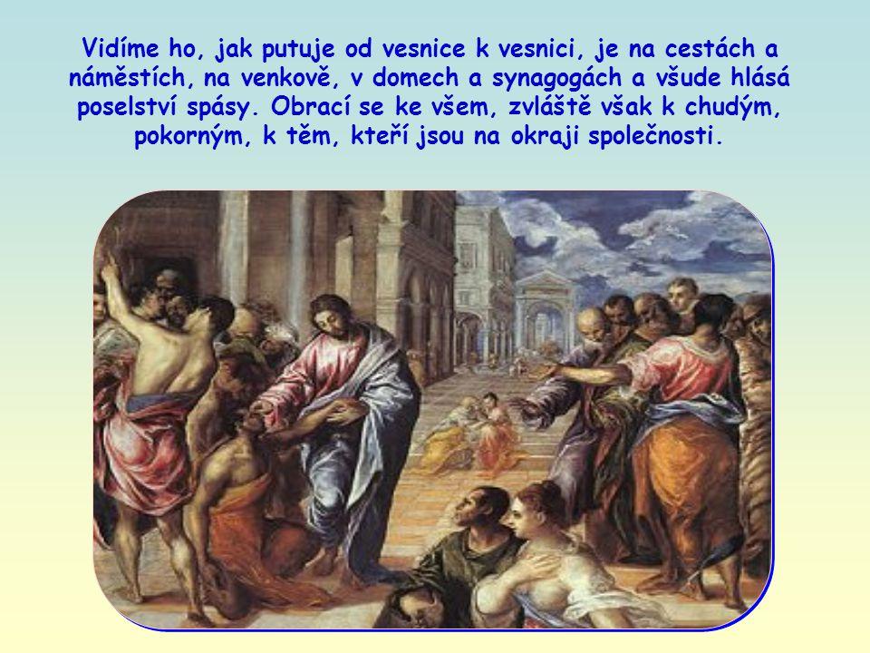 Evangelium nám ukazuje, že středem všech Ježíšových přání a činnosti je zvěstování slova.