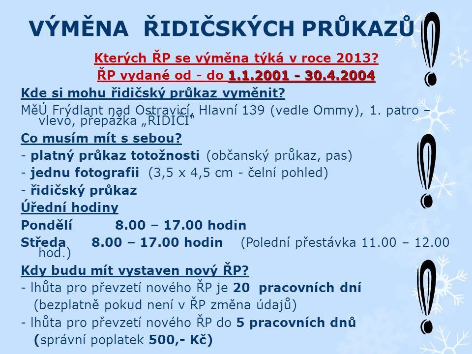 VÝMĚNA ŘIDIČSKÝCH PRŮKAZŮ Kterých ŘP se výměna týká v roce 2013.