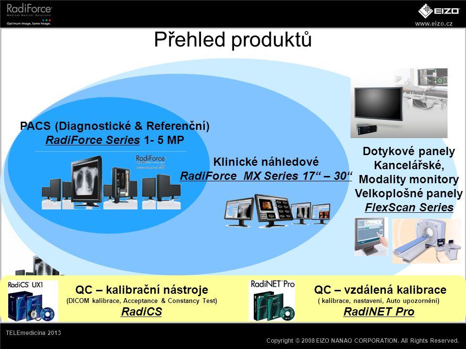 www.eizo.cz Copyright © 2008 EIZO NANAO CORPORATION. All Rights Reserved. TELEmedicína 2013 Přehled produktů PACS (Diagnostické & Referenční) RadiForc