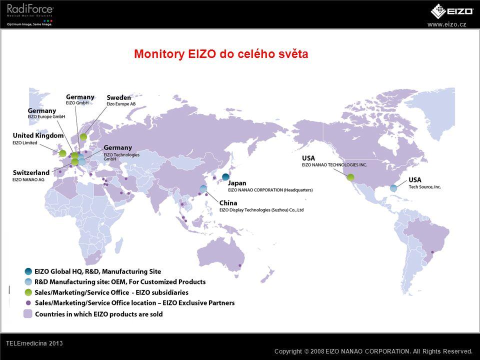 www.eizo.cz Copyright © 2008 EIZO NANAO CORPORATION. All Rights Reserved. TELEmedicína 2013 Monitory EIZO do celého světa