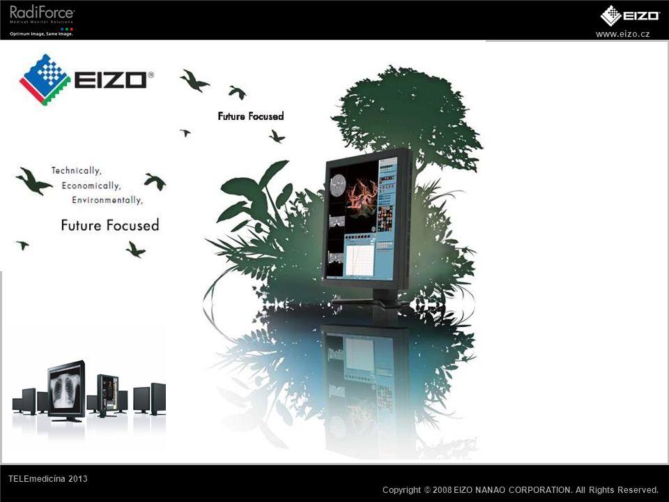 www.eizo.cz Copyright © 2008 EIZO NANAO CORPORATION. All Rights Reserved. TELEmedicína 2013