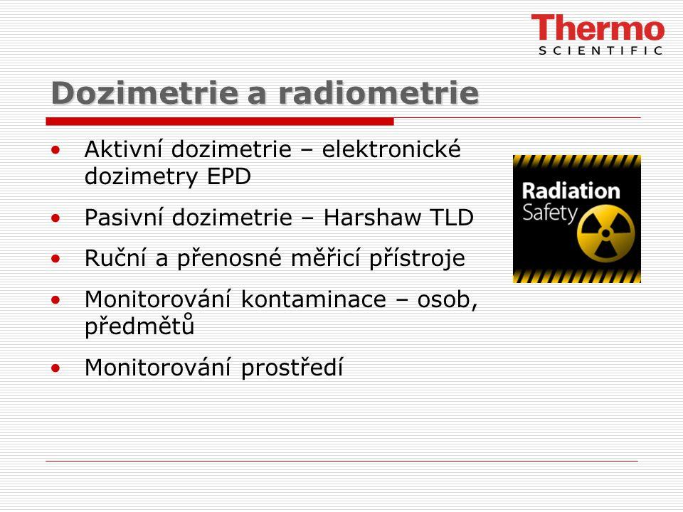 Dozimetrie a radiometrie Aktivní dozimetrie – elektronické dozimetry EPD Pasivní dozimetrie – Harshaw TLD Ruční a přenosné měřicí přístroje Monitorování kontaminace – osob, předmětů Monitorování prostředí