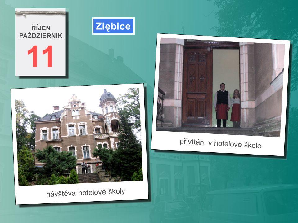 11 ŘÍJEN PAŹDZIERNIK návštěva hotelové školy přivítání v hotelové škole Ziębice