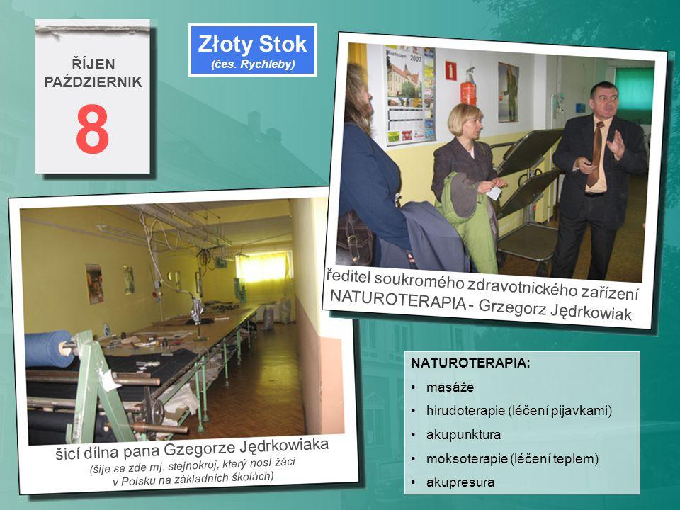 8 ŘÍJEN PAŹDZIERNIK šicí dílna pana Gzegorze Jędrkowiaka (šije se zde mj. stejnokroj, který nosí žáci v Polsku na základních školách) ředitel soukromé