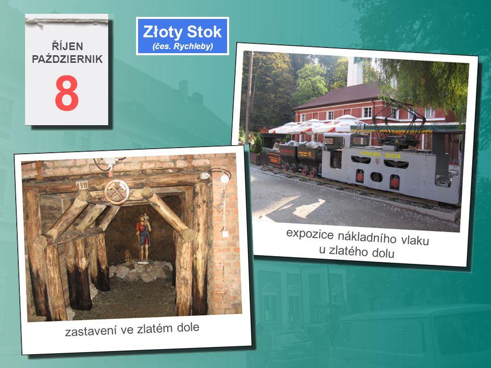 8 ŘÍJEN PAŹDZIERNIK zastavení ve zlatém dole expozice nákladního vlaku u zlatého dolu Złoty Stok (čes. Rychleby)