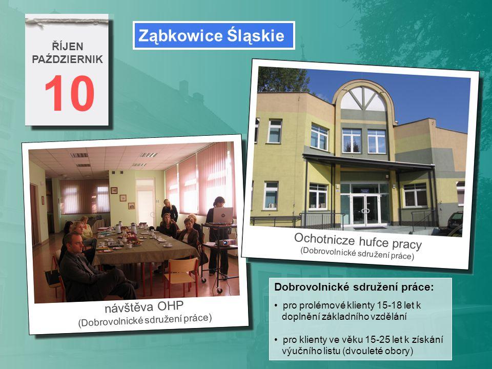10 ŘÍJEN PAŹDZIERNIK návštěva OHP (Dobrovolnické sdružení práce) Ząbkowice Śląskie Dobrovolnické sdružení práce: pro prolémové klienty 15-18 let k dop