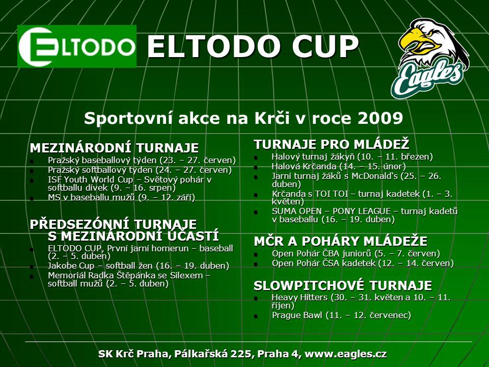 SK Krč Praha, Pálkařská 225, Praha 4, www.eagles.cz ELTODO CUP Sportovní akce na Krči v roce 2009 MEZINÁRODNÍ TURNAJE Pražský baseballový týden (23. –