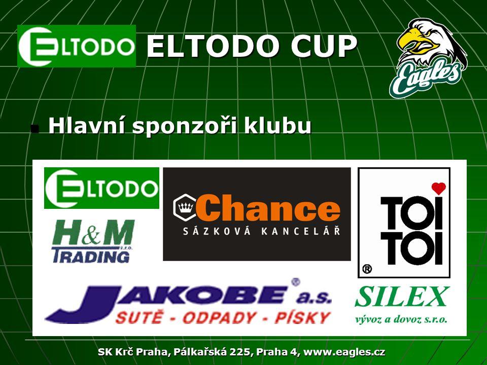 SK Krč Praha, Pálkařská 225, Praha 4, www.eagles.cz ELTODO CUP Hlavní sponzoři klubu Hlavní sponzoři klubu