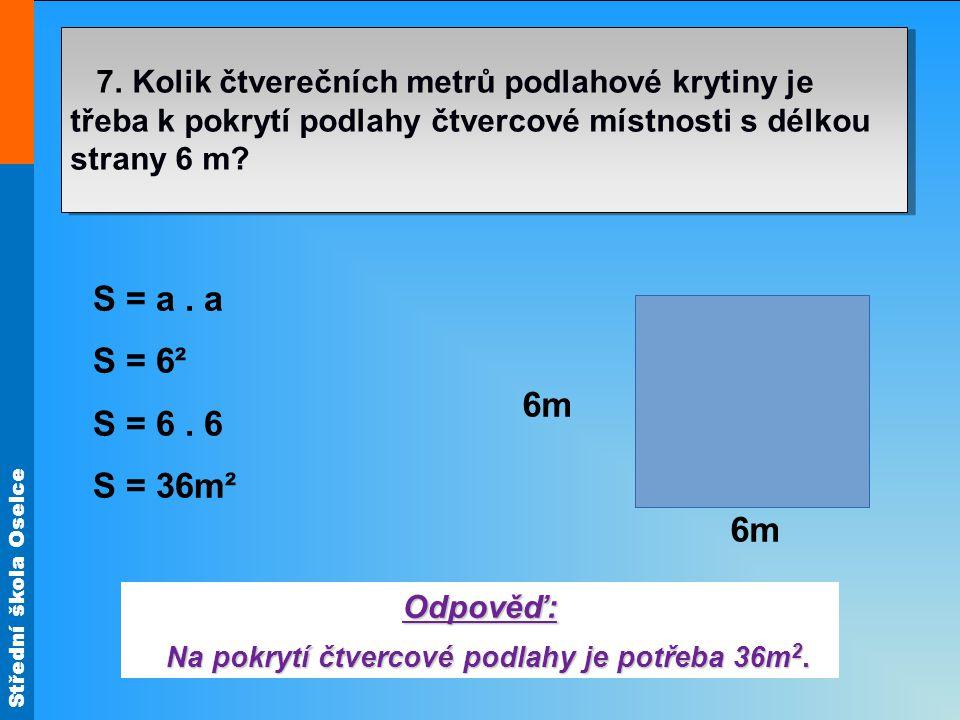 Střední škola Oselce 7.