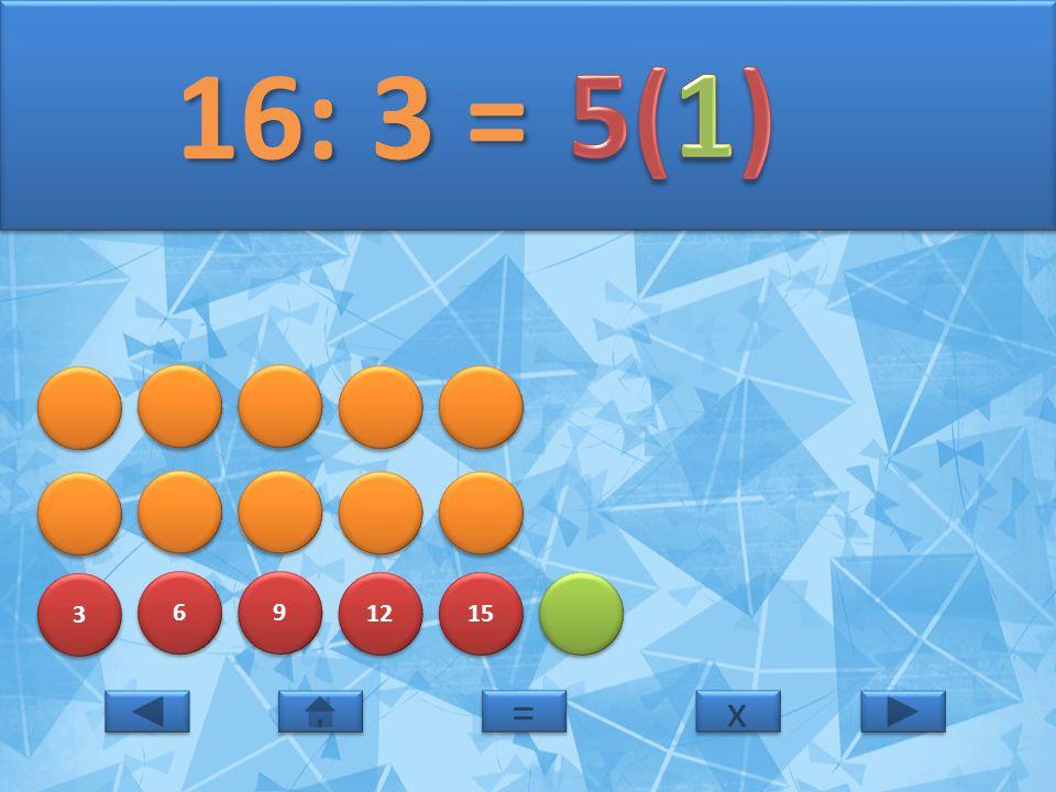 3 3 6 6 9 9 12 15 17: 3 = 17: 3 = x x = =