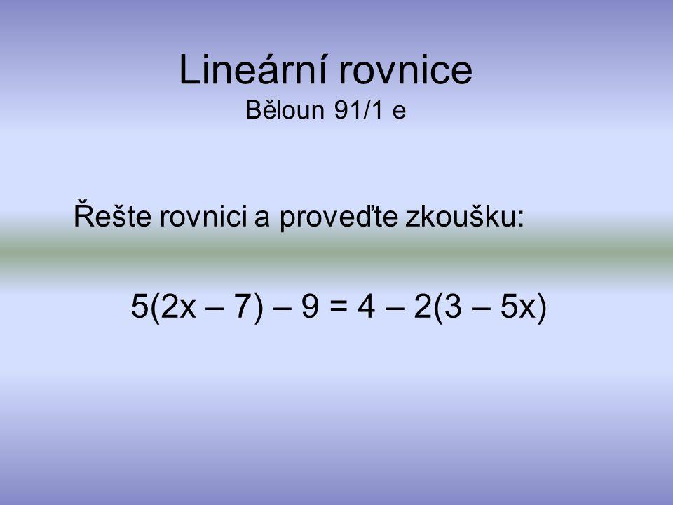 10x – 35 – 9 = 4 – 6 + 10x 10x – 44 = - 2 + 10x 0 = 42 Úloha nemá řešení.