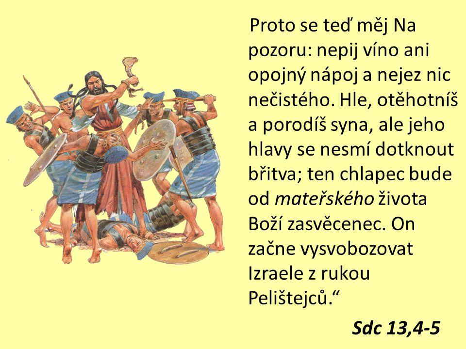 5. Samson promarnil svou sílu