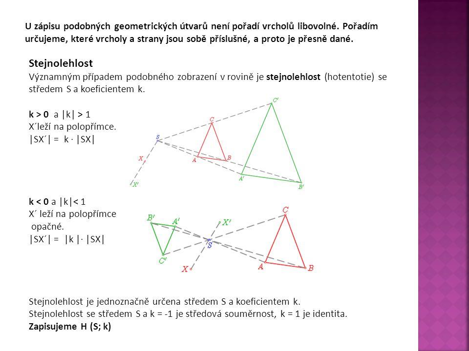 U zápisu podobných geometrických útvarů není pořadí vrcholů libovolné. Pořadím určujeme, které vrcholy a strany jsou sobě příslušné, a proto je přesně