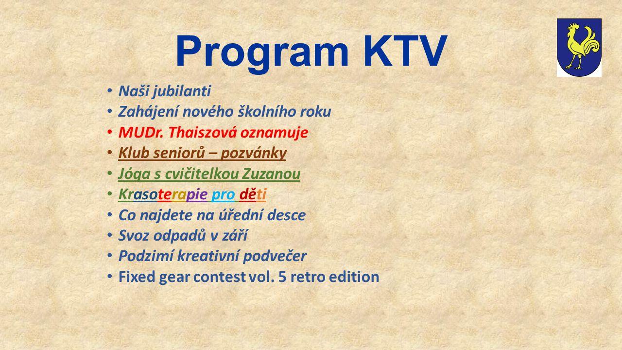 Program KTV Naši jubilanti Zahájení nového školního roku MUDr. Thaiszová oznamuje Klub seniorů – pozvánky Jóga s cvičitelkou Zuzanou Krasoterapie pro