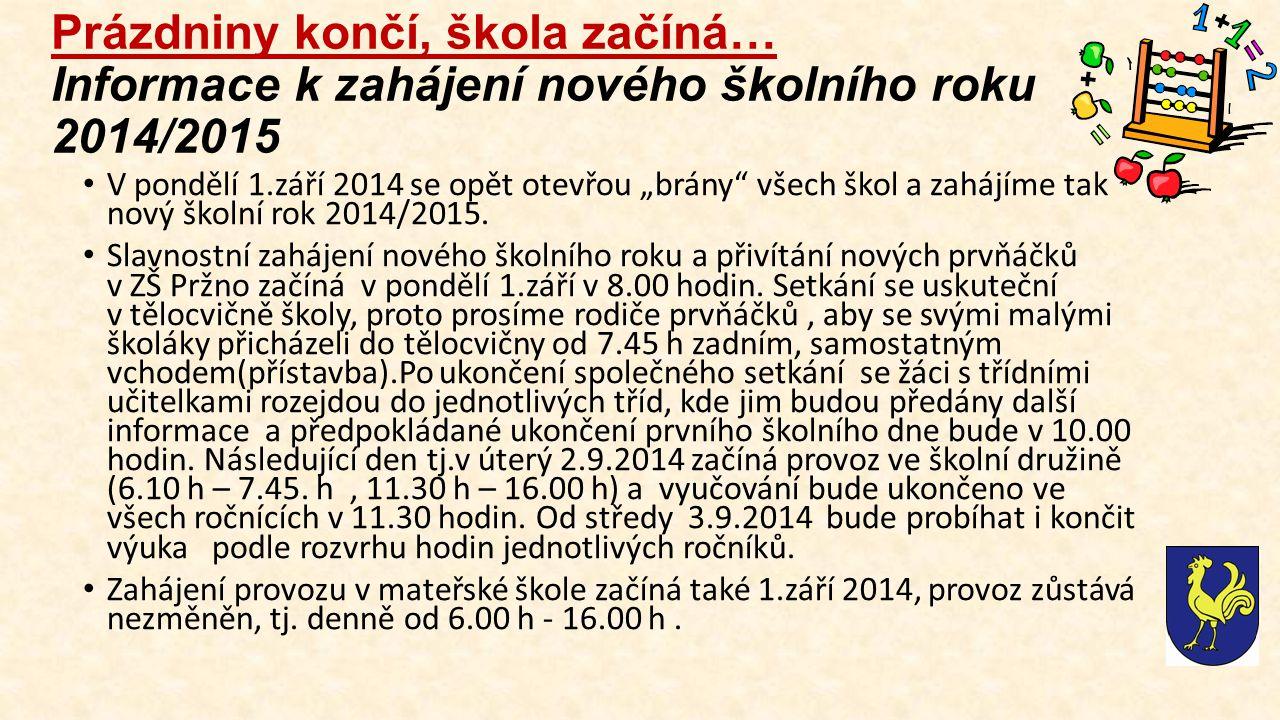 """Prázdniny končí, škola začíná… Informace k zahájení nového školního roku 2014/2015 V pondělí 1.září 2014 se opět otevřou """"brány"""" všech škol a zahájíme"""
