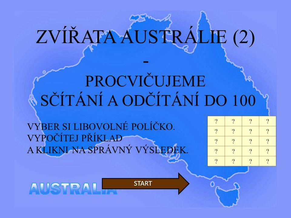 ZVÍŘATA AUSTRÁLIE (2) - PROCVIČUJEME SČÍTÁNÍ A ODČÍTÁNÍ DO 100 VYBER SI LIBOVOLNÉ POLÍČKO. VYPOČÍTEJ PŘÍKLAD A KLIKNI NA SPRÁVNÝ VÝSLEDEK. START