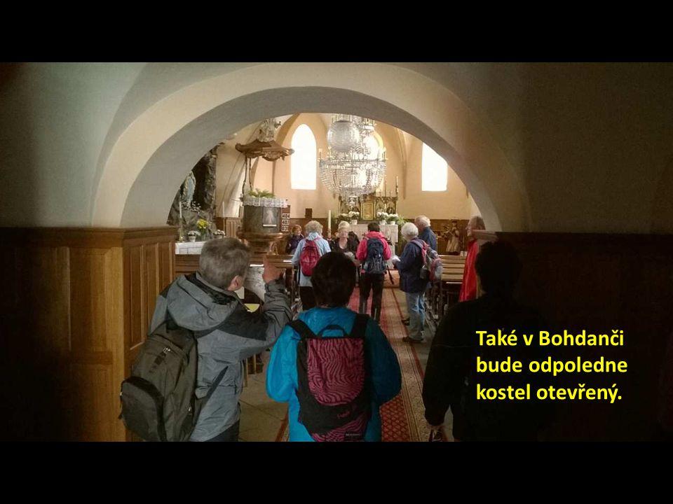 Také v Bohdanči bude odpoledne kostel otevřený.