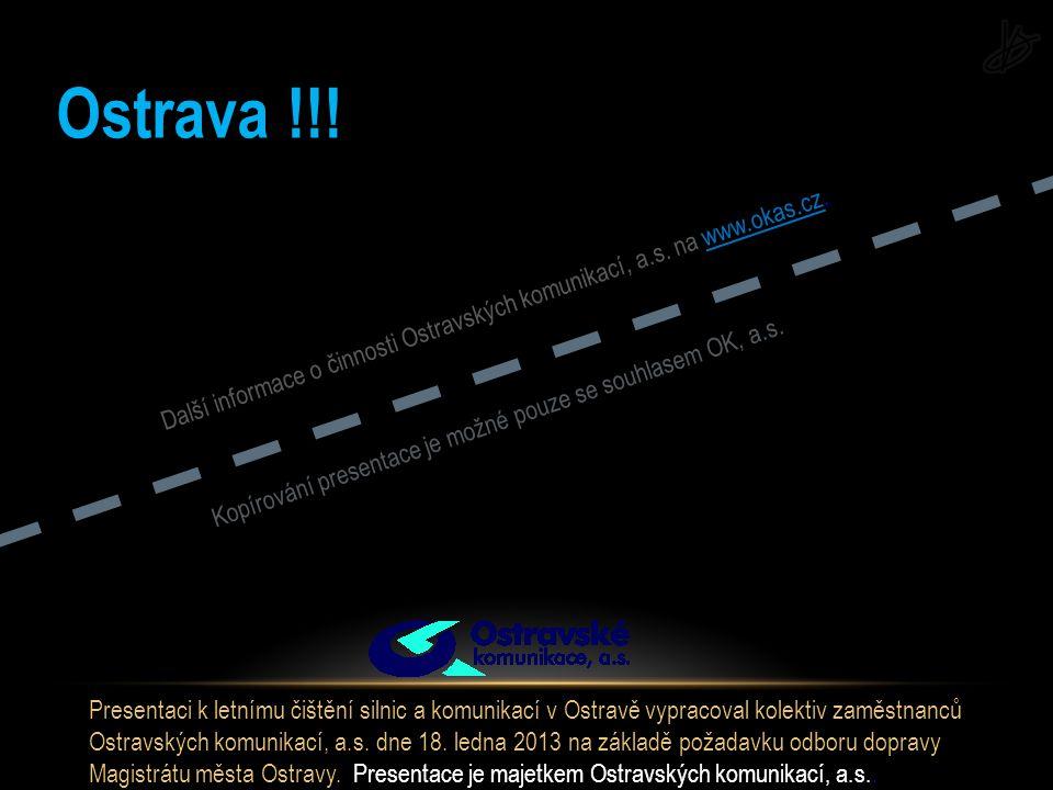 Presentaci k letnímu čištění silnic a komunikací v Ostravě vypracoval kolektiv zaměstnanců Ostravských komunikací, a.s.