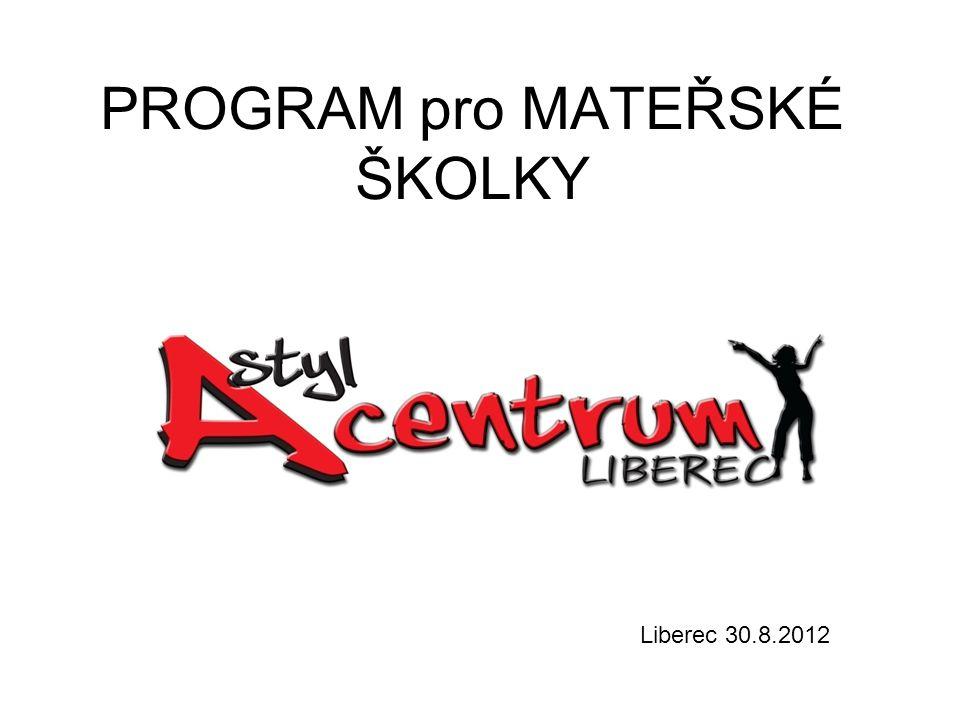 PROGRAM pro MATEŘSKÉ ŠKOLKY Liberec 30.8.2012