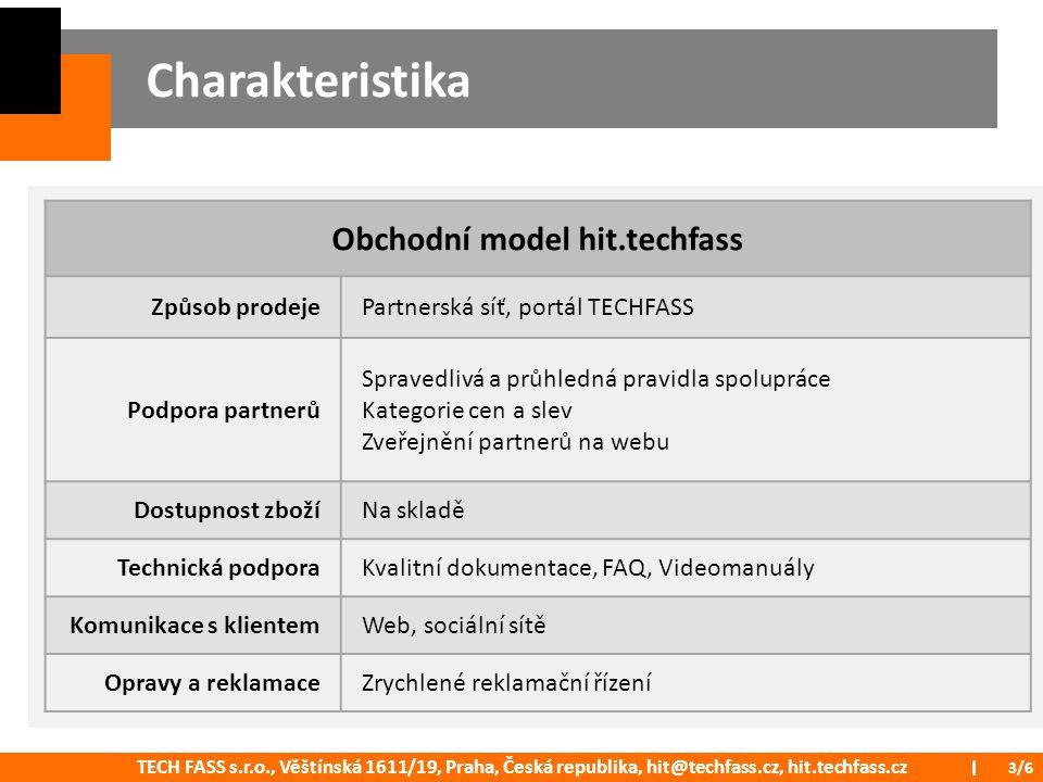 TECH FASS s.r.o., Věštínská 1611/19, Praha, Česká republika, hit@techfass.cz, hit.techfass.cz 3/6 Charakteristika Obchodní model hit.techfass Způsob p