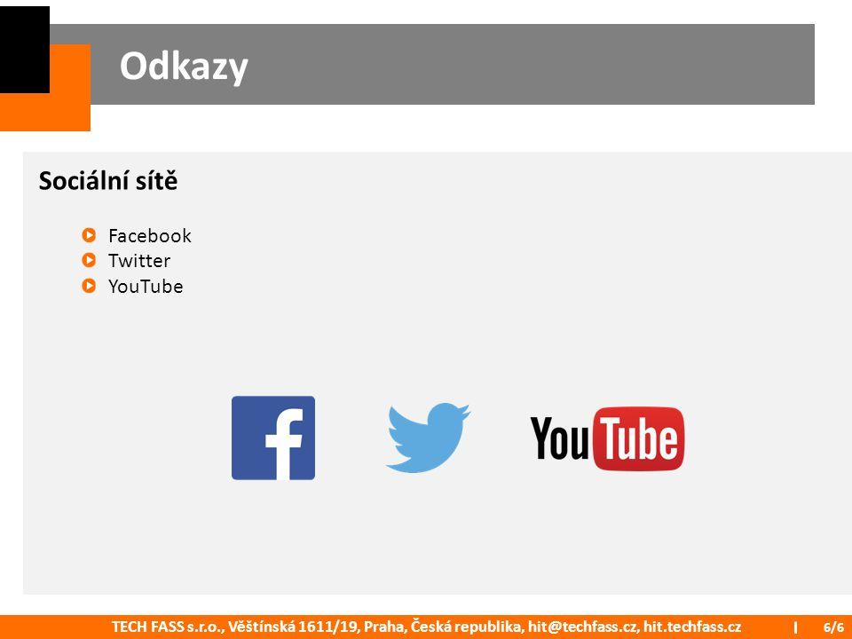 TECH FASS s.r.o., Věštínská 1611/19, Praha, Česká republika, hit@techfass.cz, hit.techfass.cz 6/6 Odkazy Sociální sítě Facebook Twitter YouTube