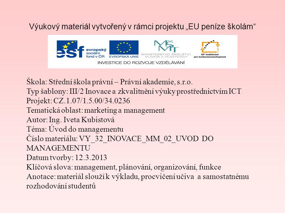 Management vychází z více vědních disciplín: z ekonomie, psychologie, práva, sociologie, matematiky a statistiky.