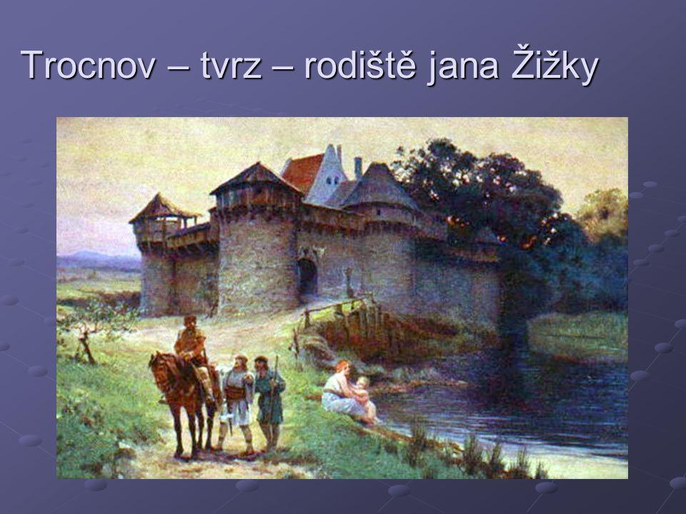 Trocnov – tvrz – rodiště jana Žižky