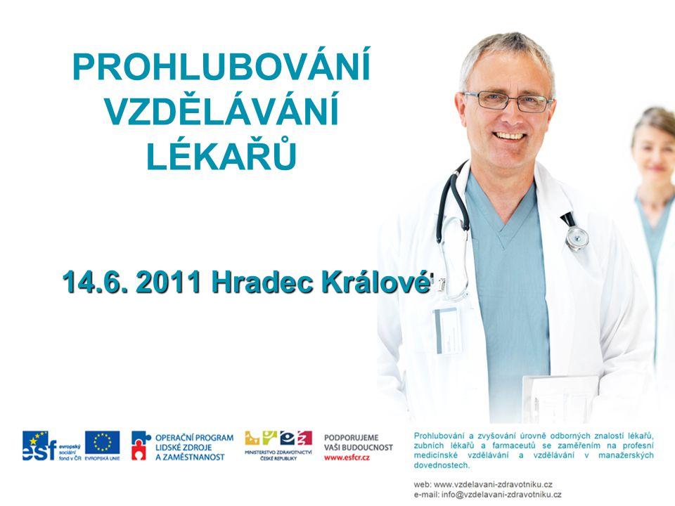 PROHLUBOVÁNÍ VZDĚLÁVÁNÍ LÉKAŘŮ 14.6. 2011 Hradec Králové