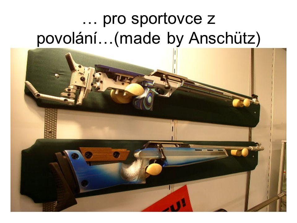 … pro sportovce z povolání…(made by Anschütz)