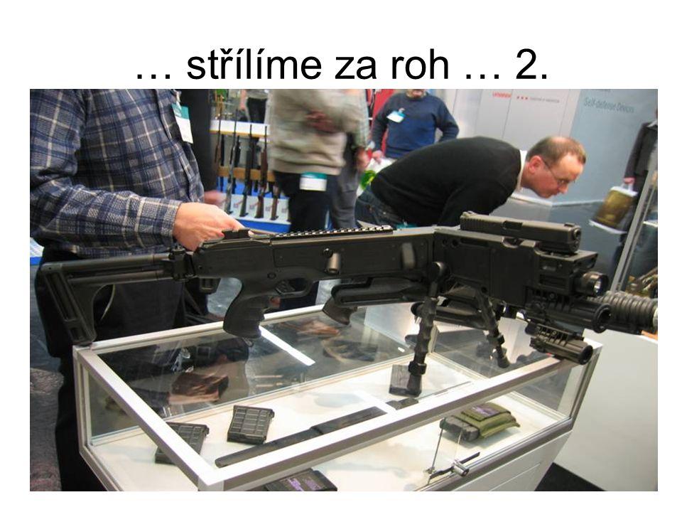 … střílíme za roh … 2.