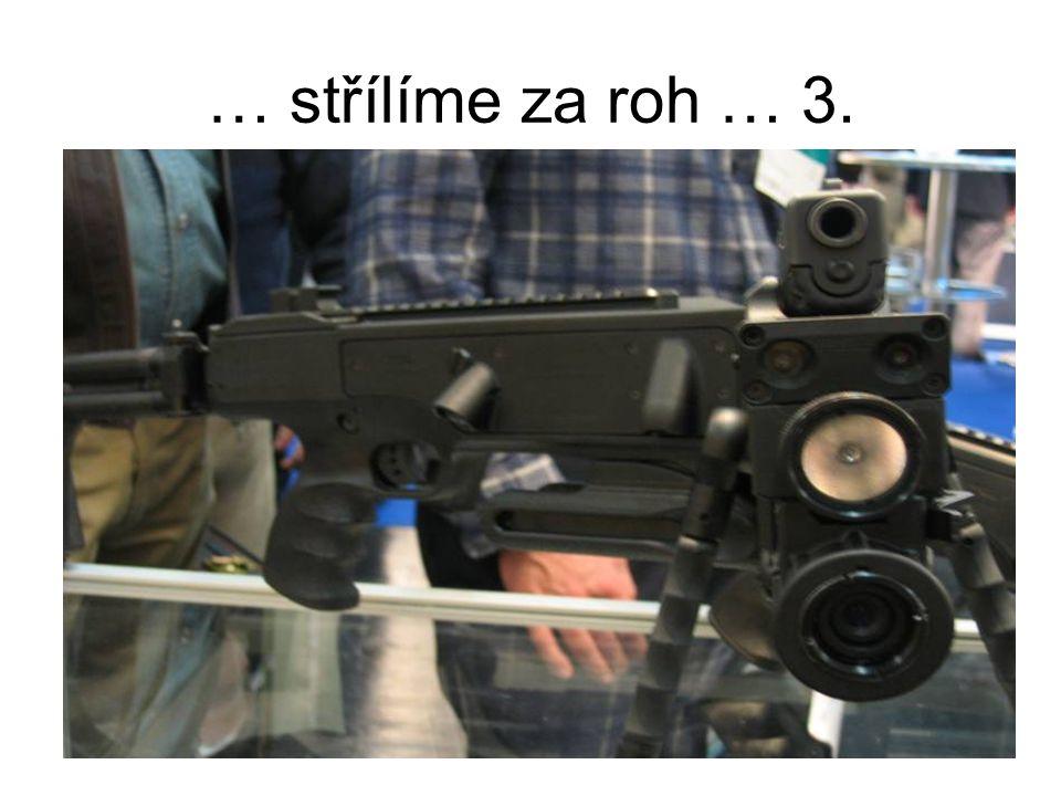 … střílíme za roh … 3.