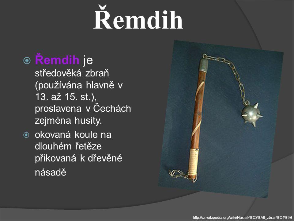 Řemdih  Řemdih je středověká zbraň (používána hlavně v 13.