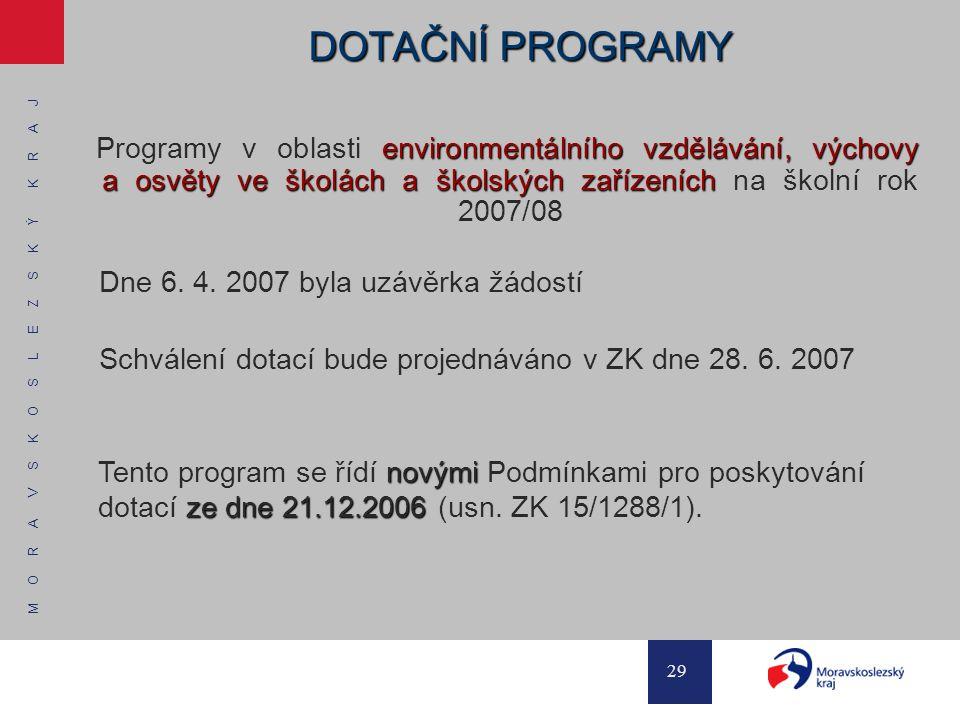 M O R A V S K O S L E Z S K Ý K R A J 29 DOTAČNÍ PROGRAMY environmentálního vzdělávání, výchovy a osvěty ve školách a školských zařízeních Programy v