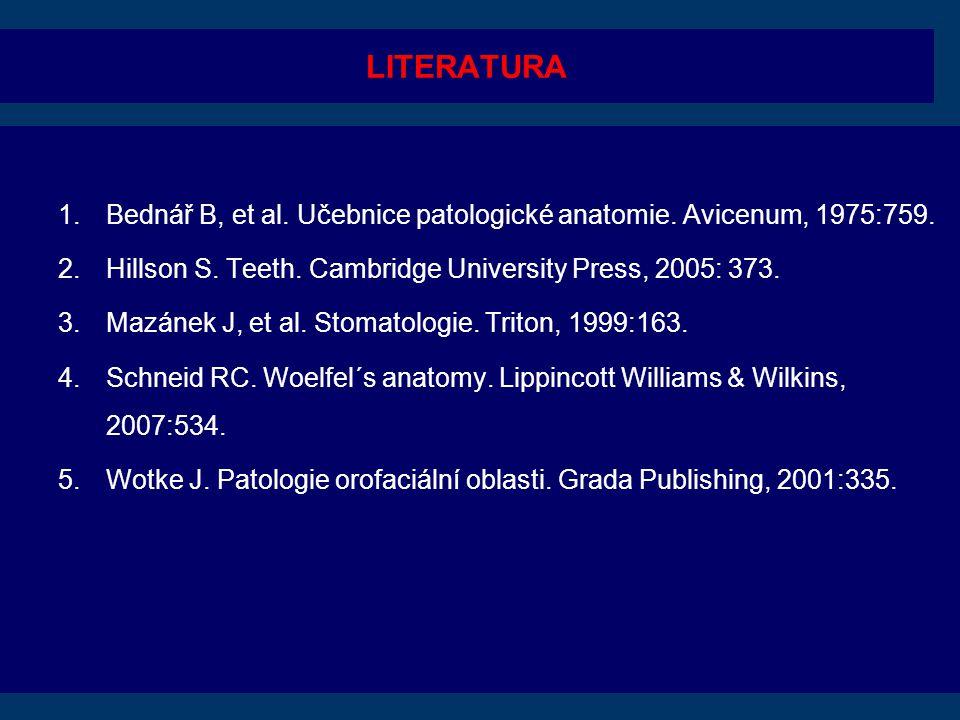 LITERATURA 1.Bednář B, et al.Učebnice patologické anatomie.