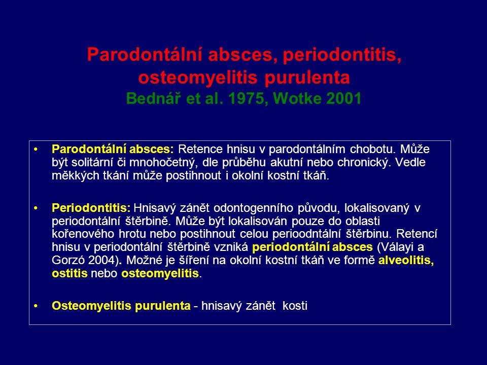 Parodontální absces, periodontitis, osteomyelitis purulenta Bednář et al.