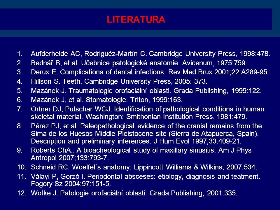 LITERATURA 1.Aufderheide AC, Rodriguéz-Martín C.Cambridge University Press, 1998:478.