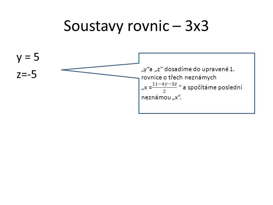 Soustavy rovnic – 3x3 y = 5 z=-5