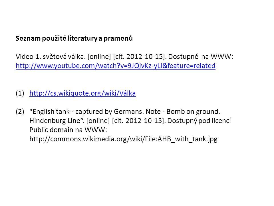 Seznam použité literatury a pramenů Video 1. světová válka.