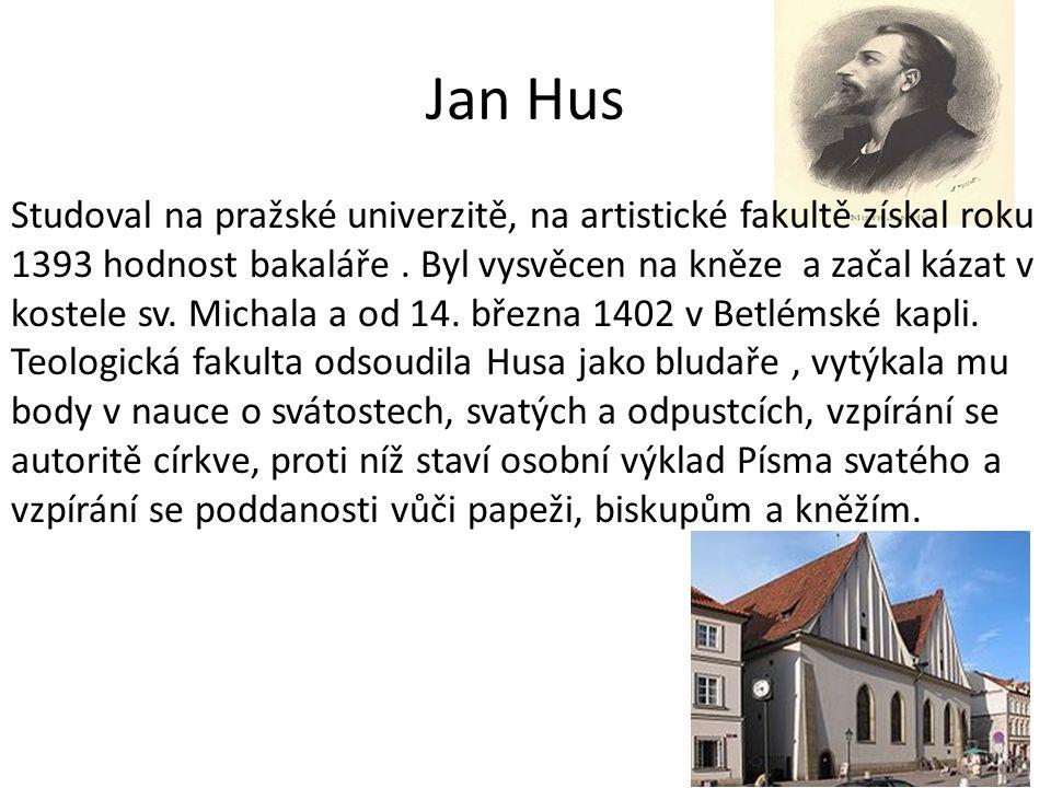 Jan Hus Studoval na pražské univerzitě, na artistické fakultě získal roku 1393 hodnost bakaláře.