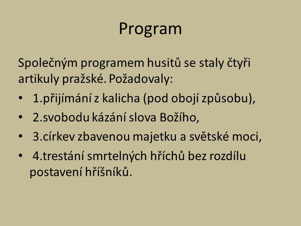 Program Společným programem husitů se staly čtyři artikuly pražské.
