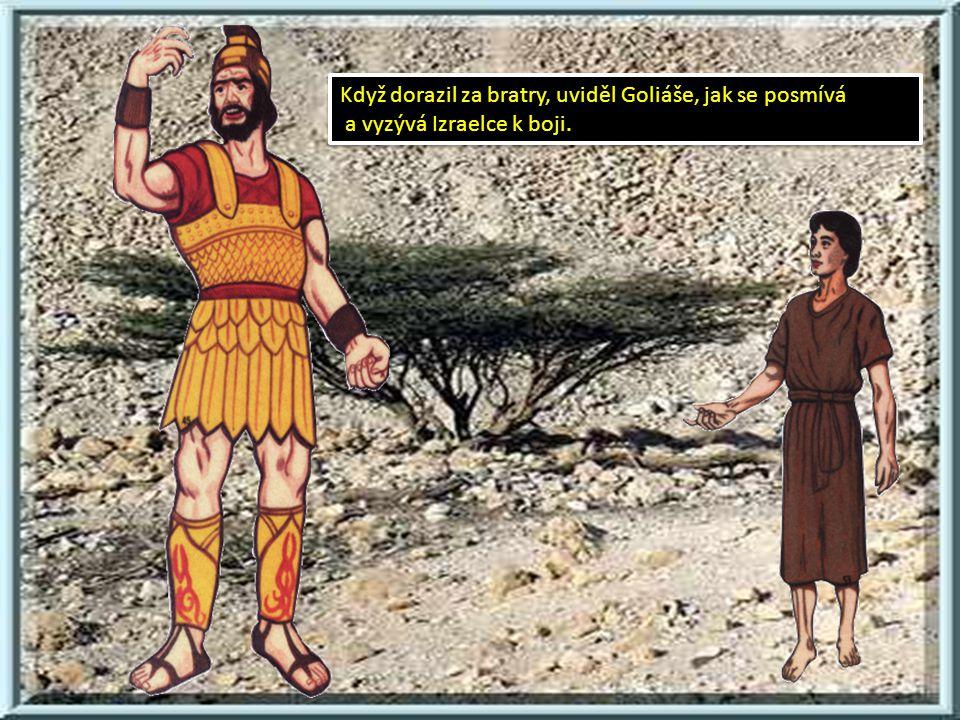 Po určitém čase posílá otec Davida, aby se podíval na bratry a donesl jim jídlo.