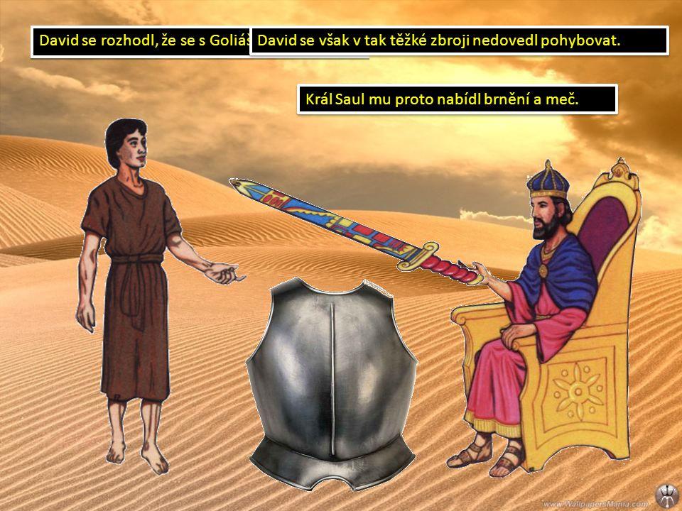Když dorazil za bratry, uviděl Goliáše, jak se posmívá a vyzývá Izraelce k boji.