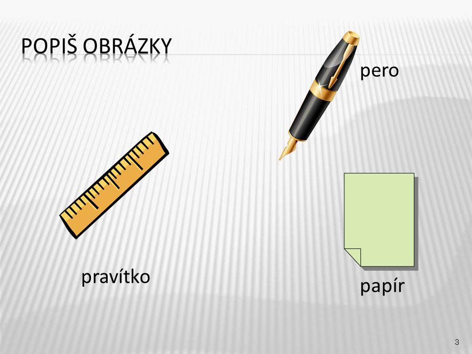 pero 3 pravítko papír