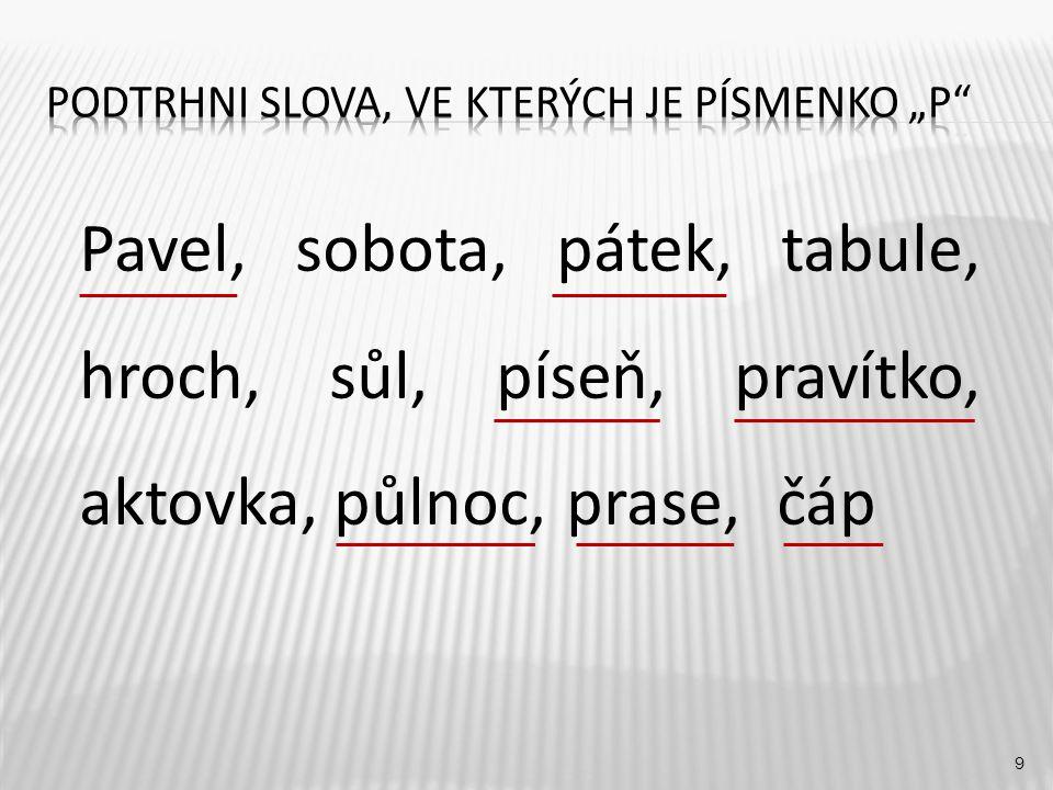 9 Pavel, sobota, pátek, tabule, hroch, sůl, píseň, pravítko, aktovka, půlnoc, prase, čáp
