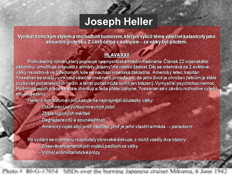 USA Z amerických autorů si připomeňme alespoň trojici: Joseph Heller Norman Mailer William Styron