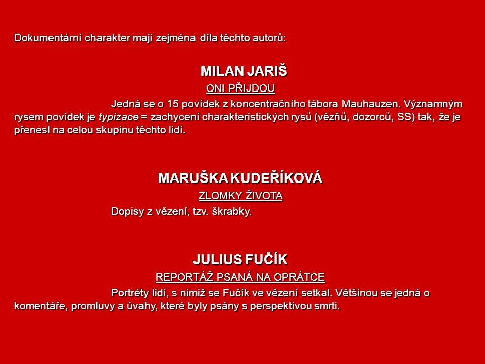 Česká próza po roce 1945 Česká próza utrpěla za války velkou ztrátu spisovatelských osobností. Popraven byl Vladislav Vančura a žurnalista Julius Fučí