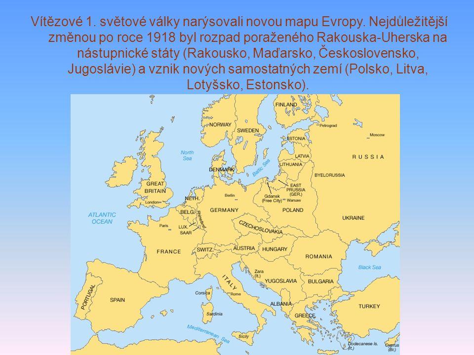 Vítězové 1. světové války narýsovali novou mapu Evropy. Nejdůležitější změnou po roce 1918 byl rozpad poraženého Rakouska-Uherska na nástupnické státy
