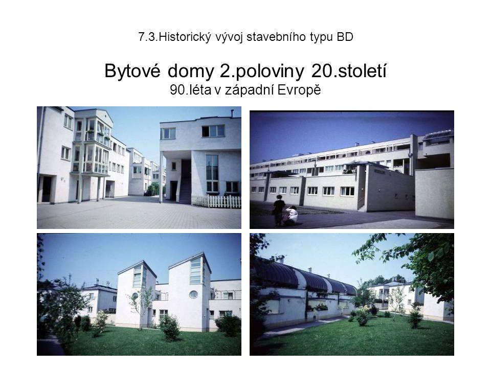 7.3.Historický vývoj stavebního typu BD Bytové domy 2.poloviny 20.století 90.léta v západní Evropě