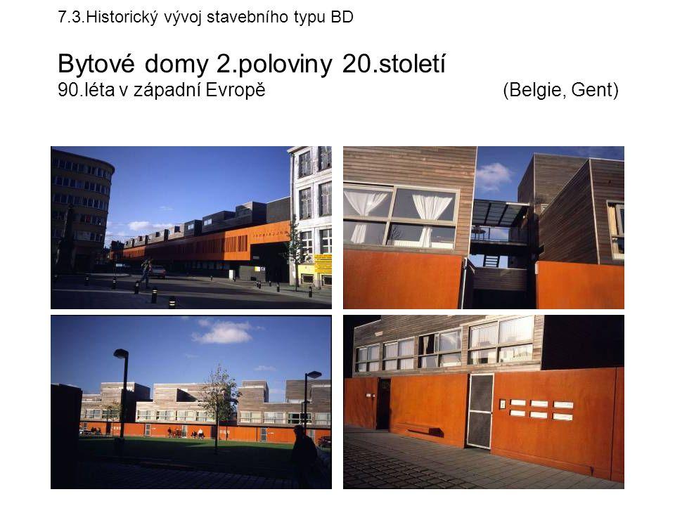 7.3.Historický vývoj stavebního typu BD Bytové domy 2.poloviny 20.století 90.léta v západní Evropě (Belgie, Gent)