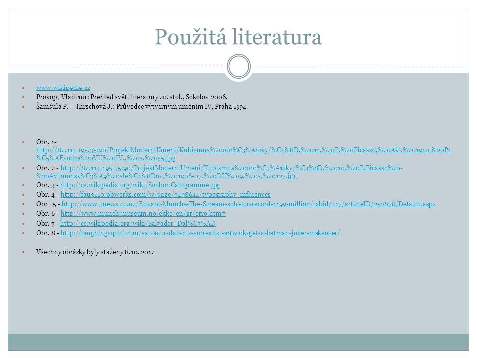 Použitá literatura www.wikipedie.cz Prokop, Vladimír: Přehled svět.